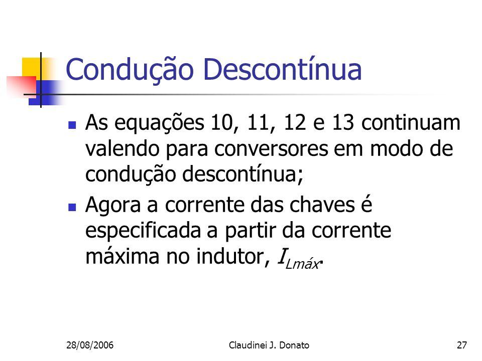 Condução Descontínua As equações 10, 11, 12 e 13 continuam valendo para conversores em modo de condução descontínua;