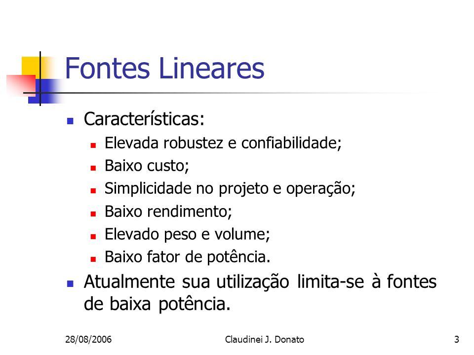 Fontes Lineares Características: