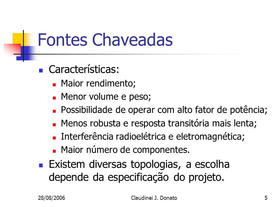 Fontes Chaveadas Características: