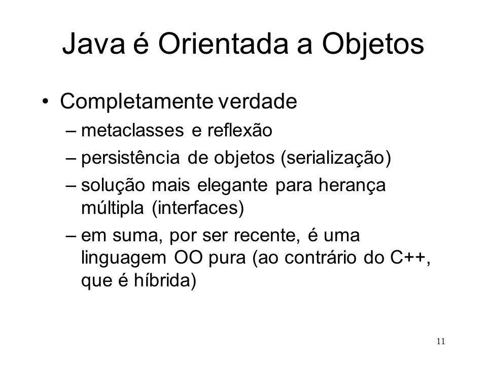 Java é Orientada a Objetos