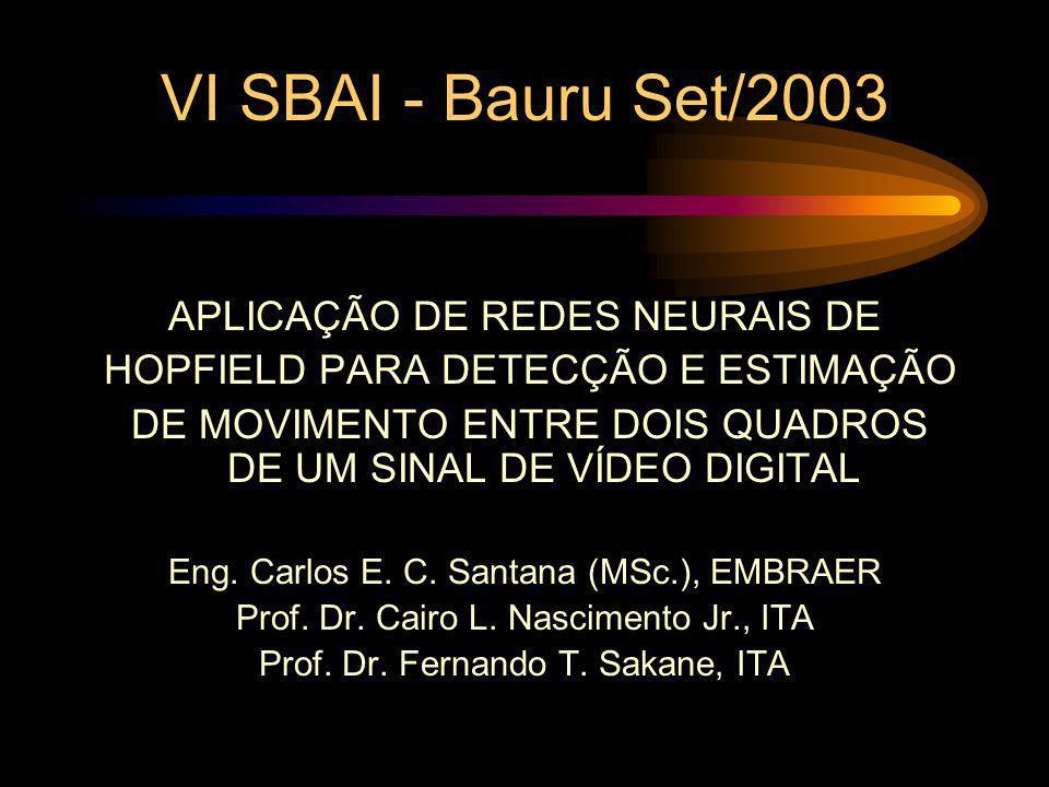 VI SBAI - Bauru Set/2003 APLICAÇÃO DE REDES NEURAIS DE