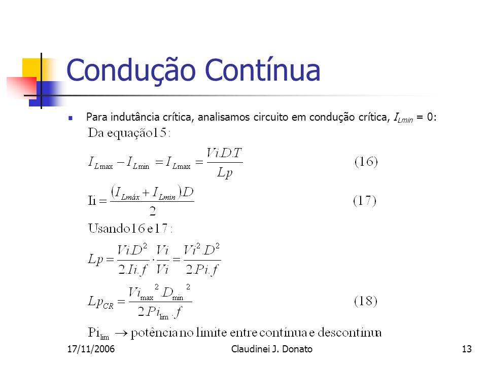 Condução ContínuaPara indutância crítica, analisamos circuito em condução crítica, ILmin = 0: 17/11/2006.
