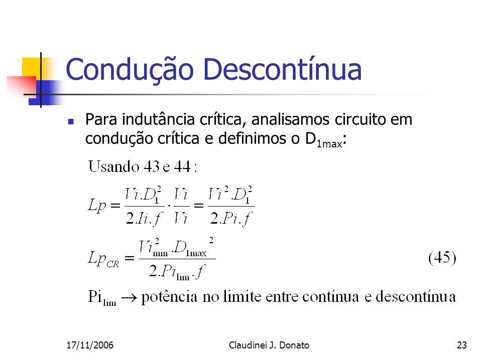 Condução DescontínuaPara indutância crítica, analisamos circuito em condução crítica e definimos o D1max: