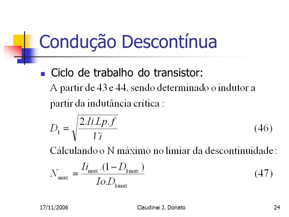 Condução Descontínua Ciclo de trabalho do transistor: 17/11/2006