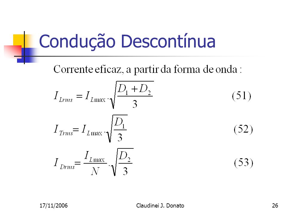 Condução Descontínua 17/11/2006 Claudinei J. Donato
