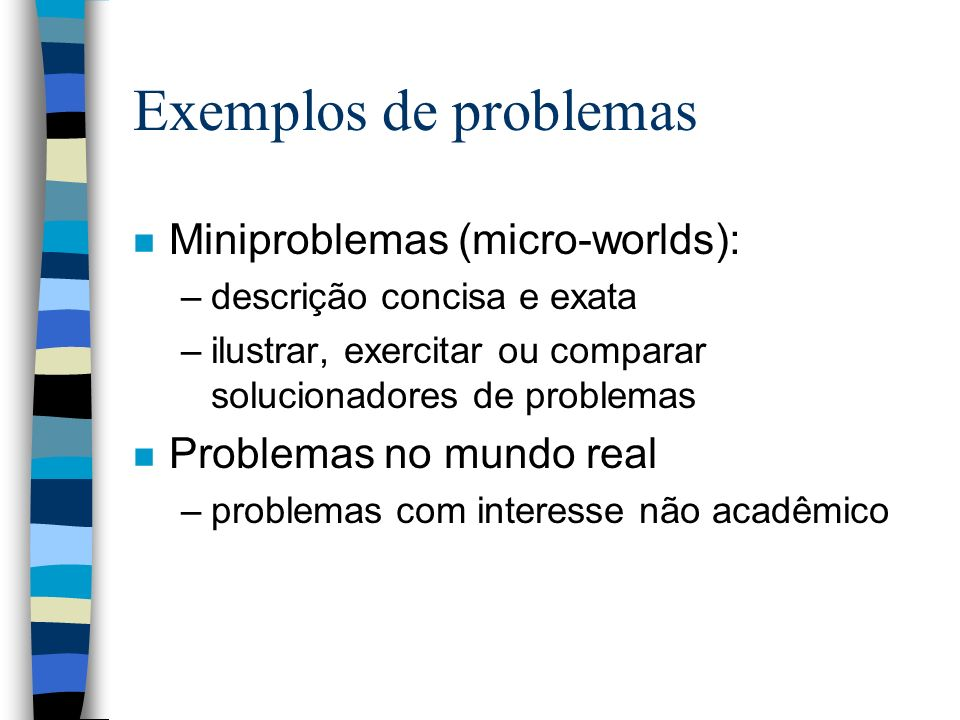 Exemplos de problemas Miniproblemas (micro-worlds):
