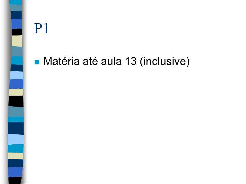 P1 Matéria até aula 13 (inclusive)