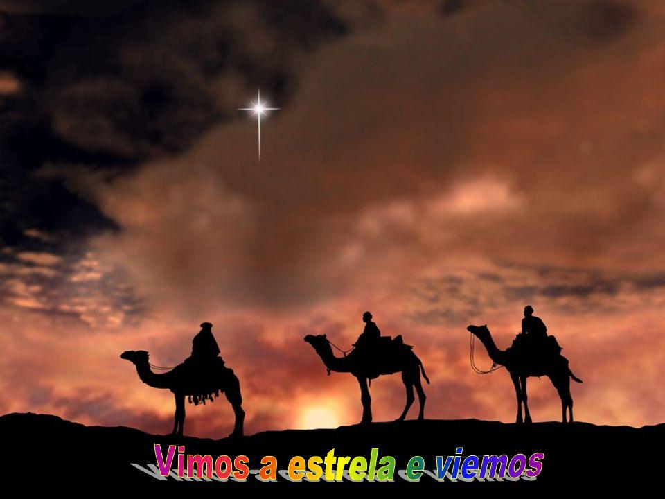 Vimos a estrela e viemos