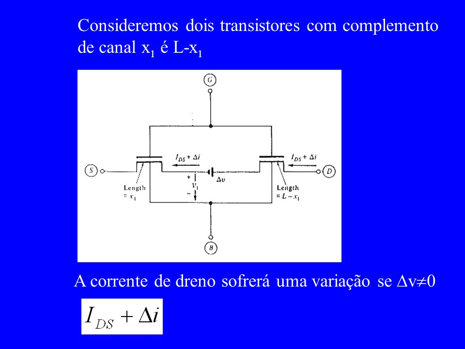 Consideremos dois transistores com complemento