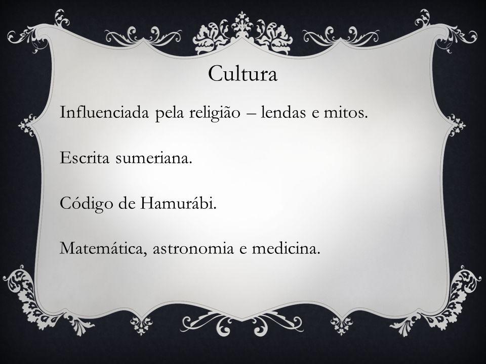 Cultura Influenciada pela religião – lendas e mitos.