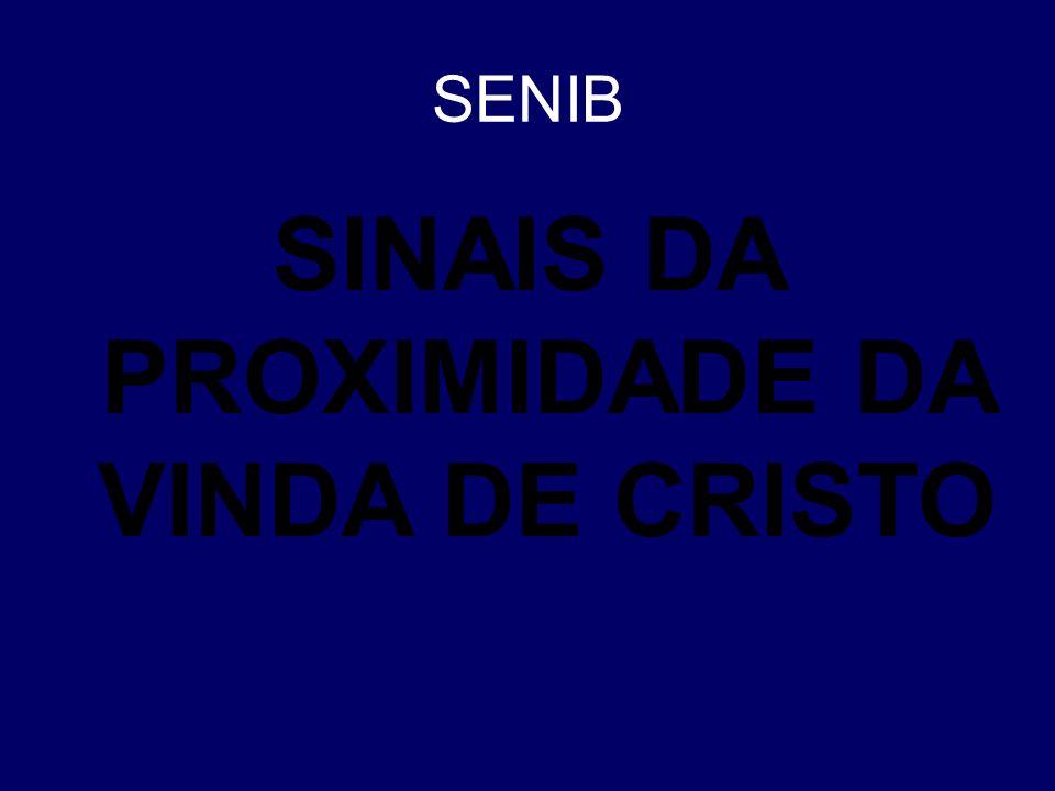 SINAIS DA PROXIMIDADE DA VINDA DE CRISTO