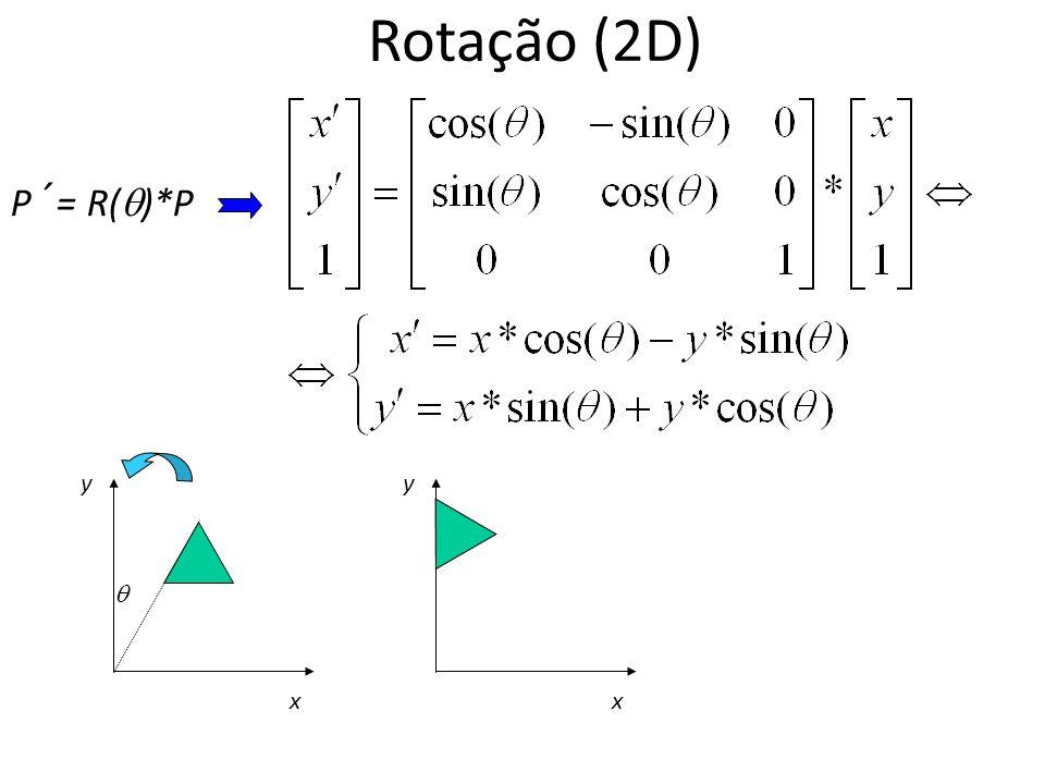 Rotação (2D) P´= R()*P y y  x x