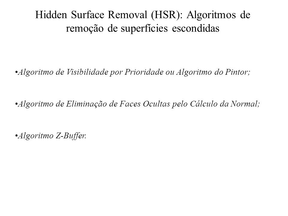 Hidden Surface Removal (HSR): Algoritmos de remoção de superfícies escondidas