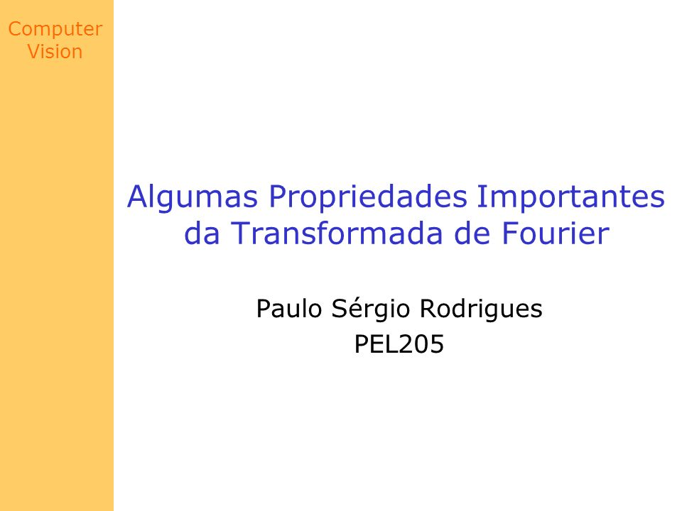 Algumas Propriedades Importantes da Transformada de Fourier