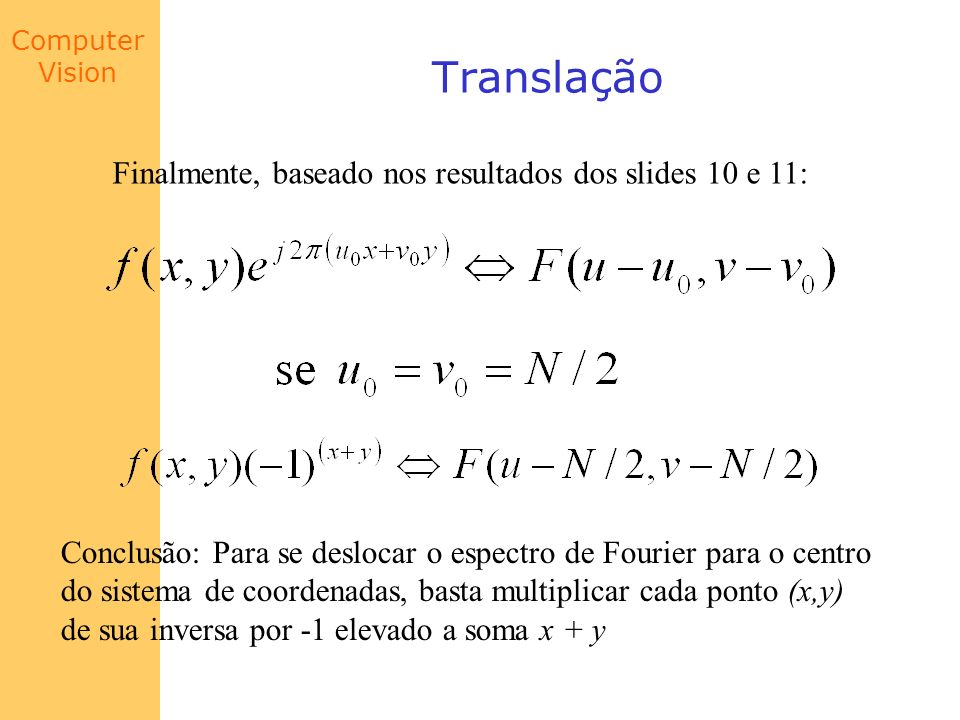 Translação Finalmente, baseado nos resultados dos slides 10 e 11: