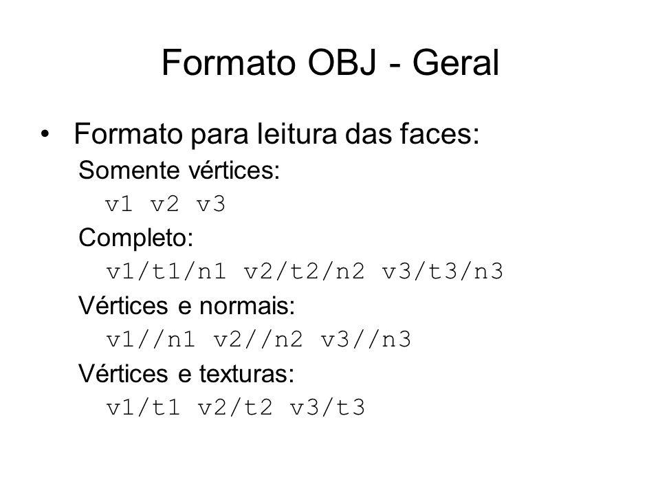 Formato OBJ - Geral Formato para leitura das faces: Somente vértices: