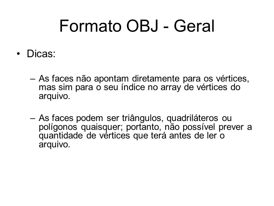 Formato OBJ - Geral Dicas: