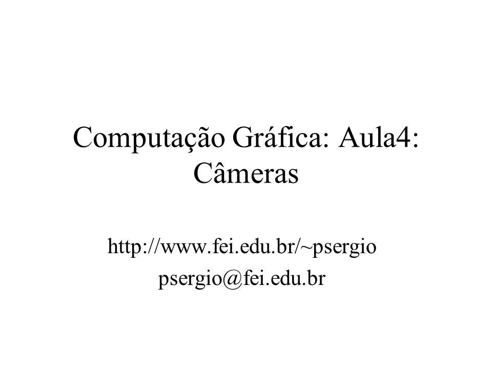 Computação Gráfica: Aula4: Câmeras