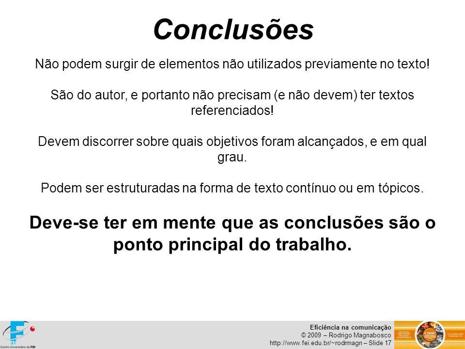 Conclusões Não podem surgir de elementos não utilizados previamente no texto!