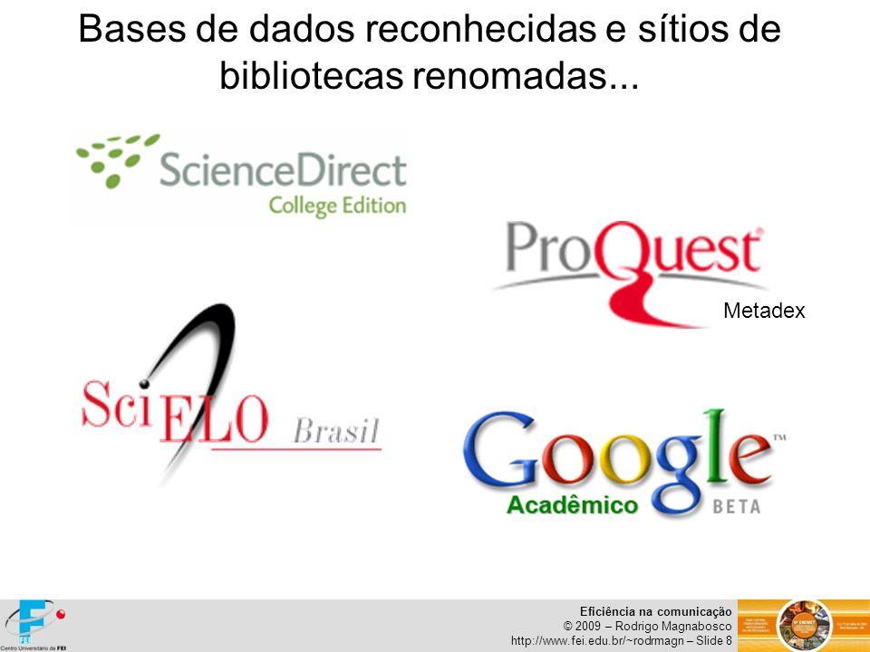Bases de dados reconhecidas e sítios de bibliotecas renomadas...