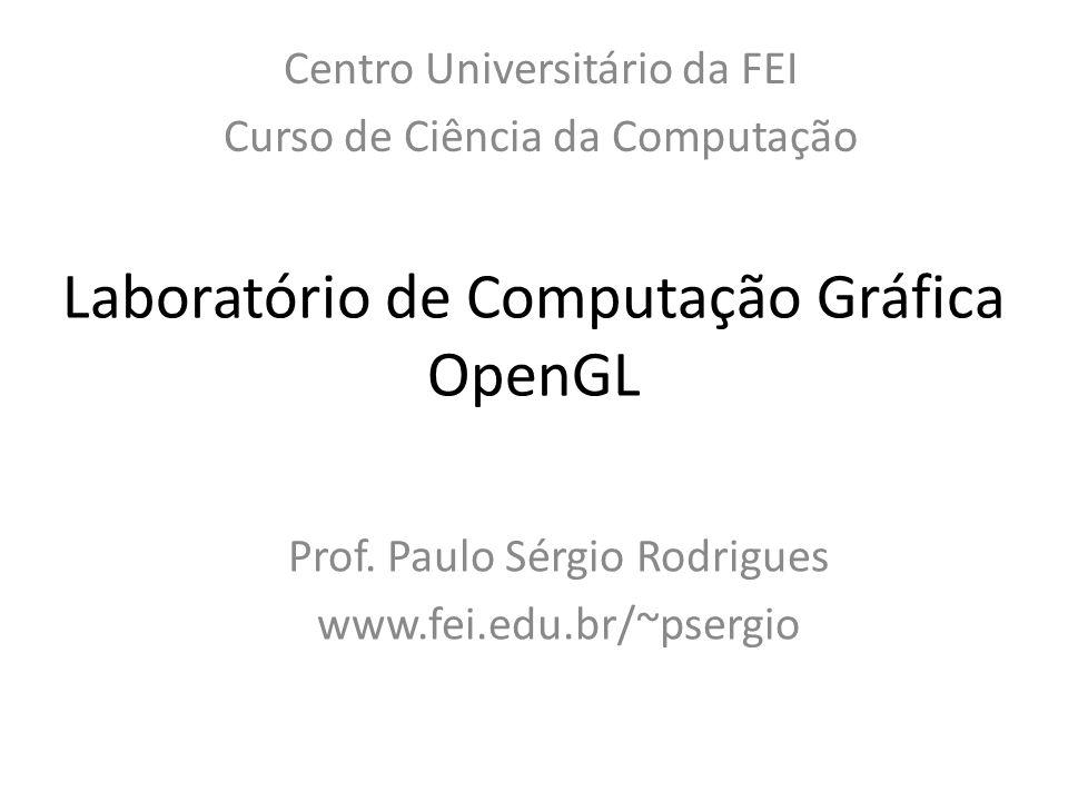 Laboratório de Computação Gráfica OpenGL