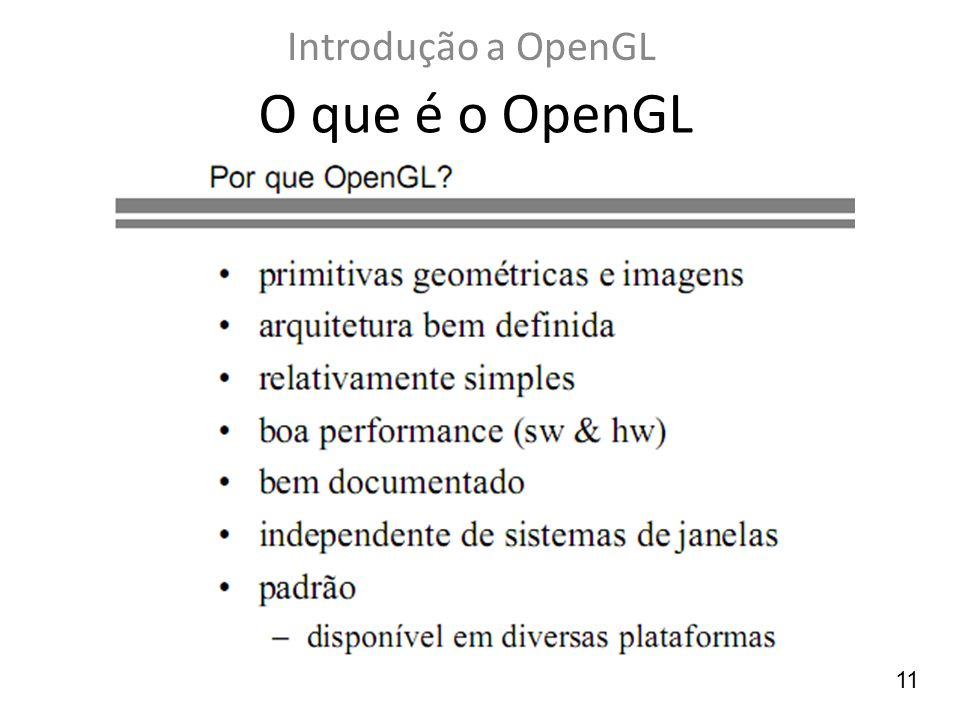 Introdução a OpenGL O que é o OpenGL 11