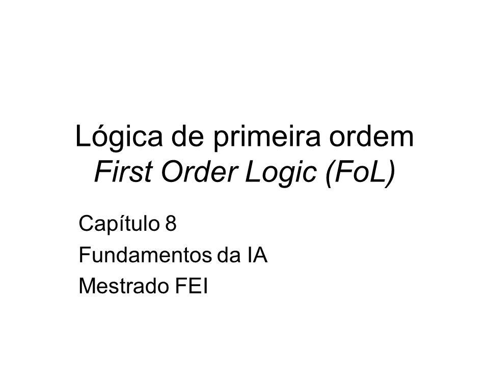 Lógica de primeira ordem First Order Logic (FoL)