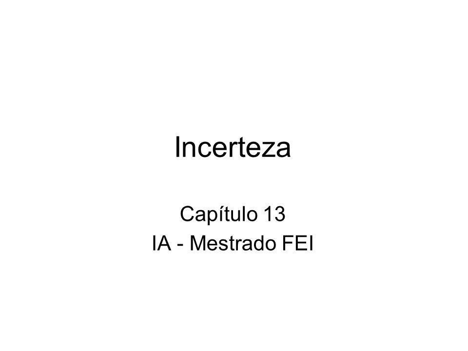 Incerteza Capítulo 13 IA - Mestrado FEI