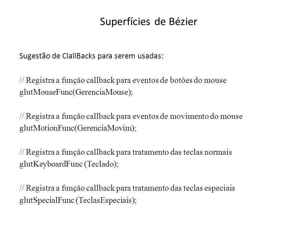 Superfícies de Bézier Sugestão de ClallBacks para serem usadas: