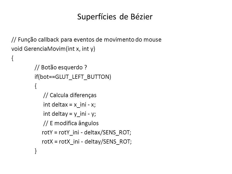 Superfícies de Bézier // Função callback para eventos de movimento do mouse. void GerenciaMovim(int x, int y)