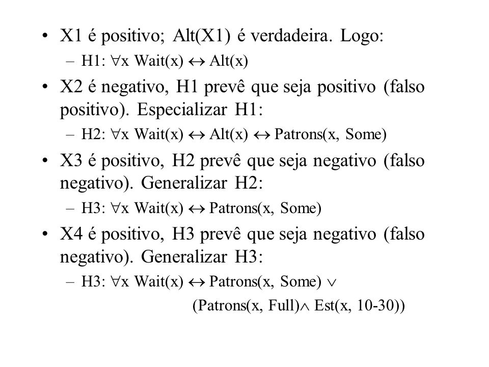 X1 é positivo; Alt(X1) é verdadeira. Logo: