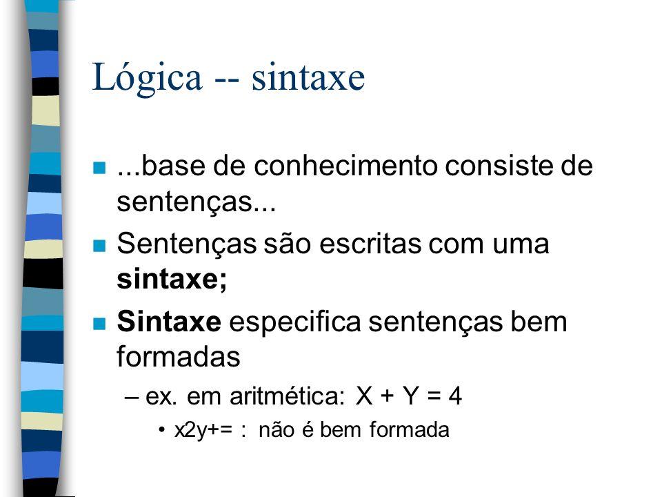 Lógica -- sintaxe ...base de conhecimento consiste de sentenças...