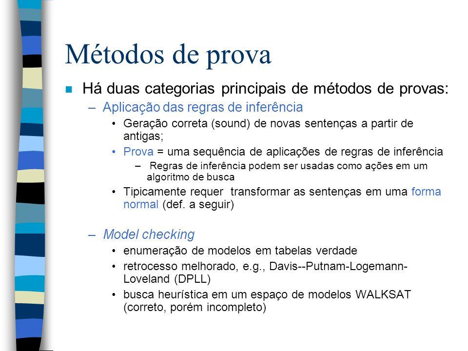 Métodos de prova Há duas categorias principais de métodos de provas: