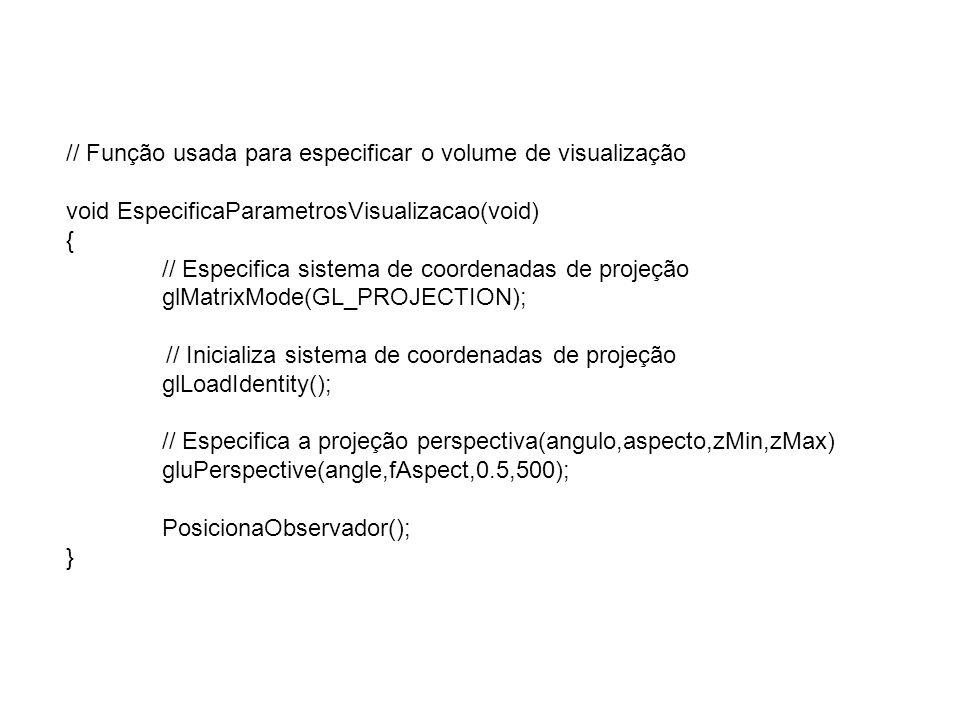 // Função usada para especificar o volume de visualização