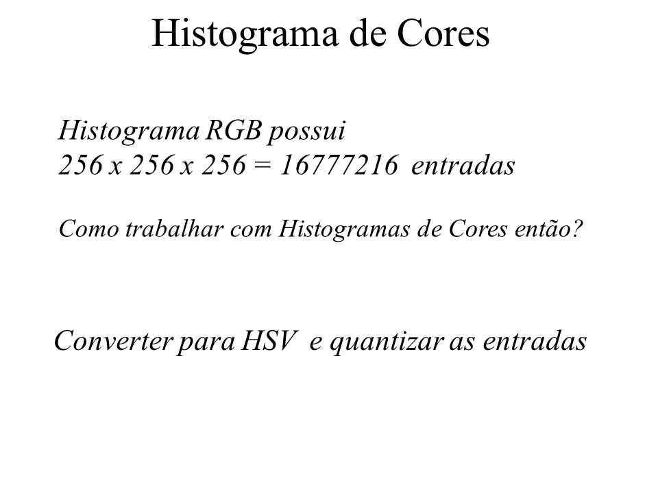 Histograma de Cores Histograma RGB possui