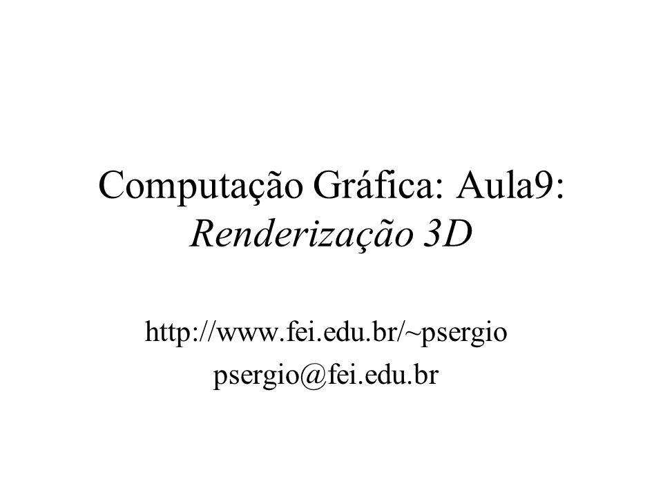 Computação Gráfica: Aula9: Renderização 3D