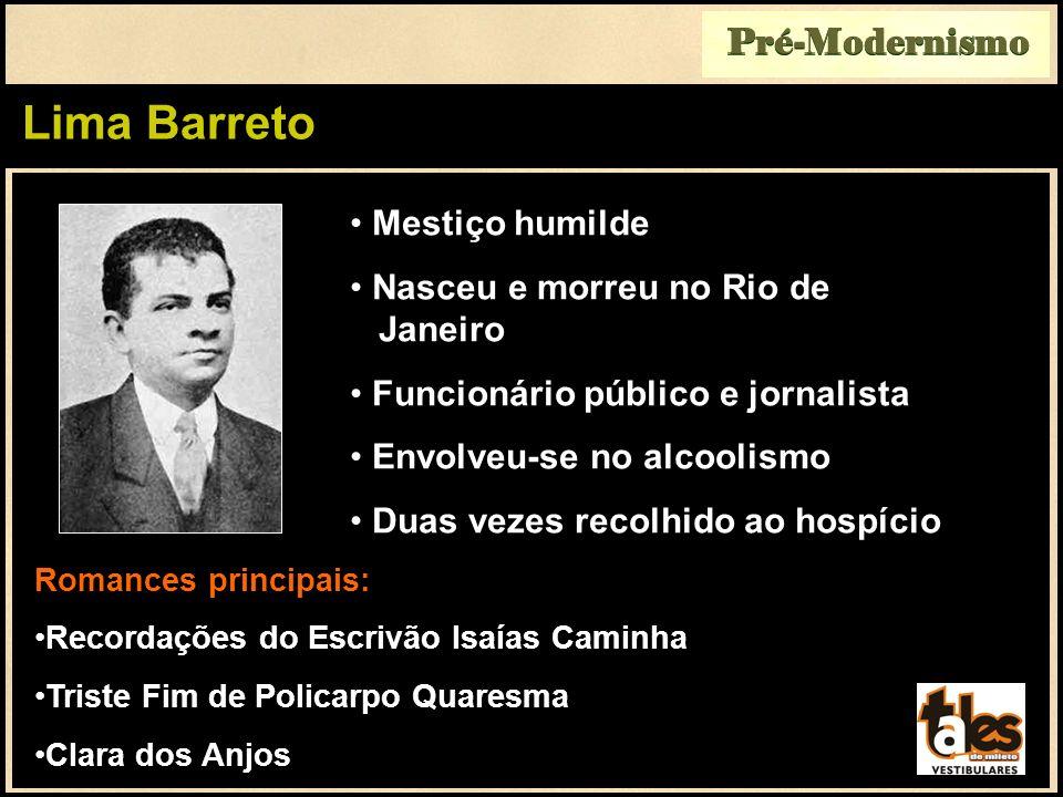 Lima Barreto Pré-Modernismo Mestiço humilde