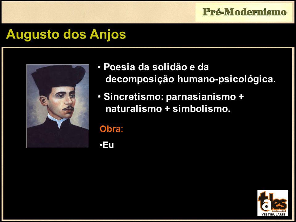 Augusto dos Anjos Pré-Modernismo