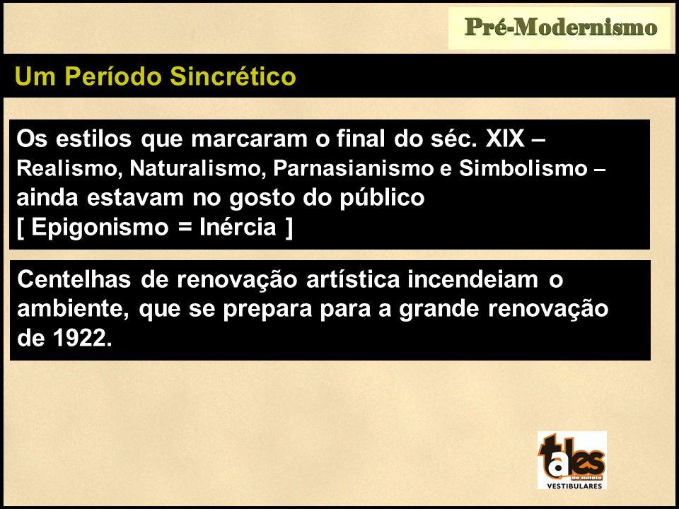 Pré-Modernismo Um Período Sincrético.