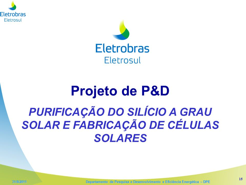 PURIFICAÇÃO DO SILÍCIO A GRAU SOLAR E FABRICAÇÃO DE CÉLULAS SOLARES