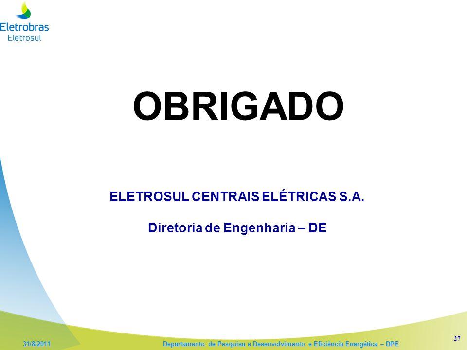 ELETROSUL CENTRAIS ELÉTRICAS S.A. Diretoria de Engenharia – DE
