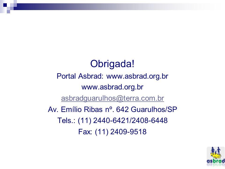 Obrigada! Portal Asbrad: www.asbrad.org.br www.asbrad.org.br