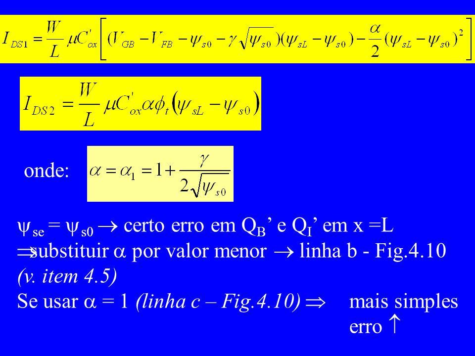 onde: se = s0  certo erro em QB' e QI' em x =L. substituir  por valor menor  linha b - Fig.4.10.