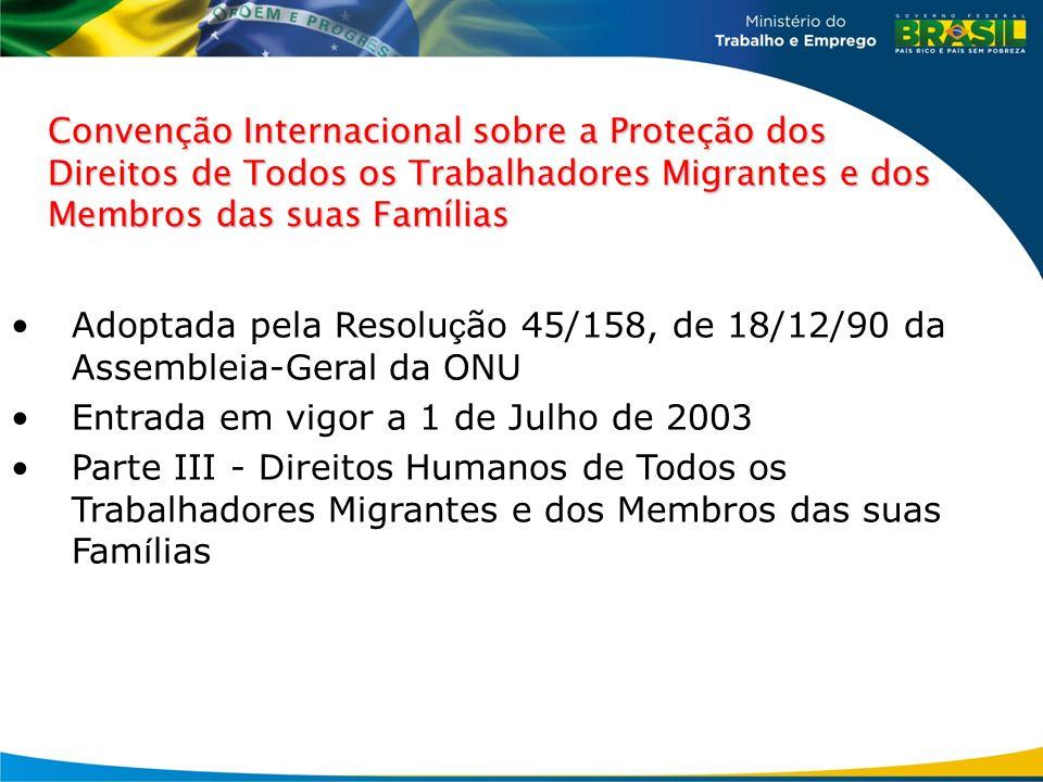 Adoptada pela Resolução 45/158, de 18/12/90 da Assembleia-Geral da ONU