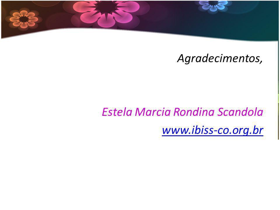 Agradecimentos, Estela Marcia Rondina Scandola www.ibiss-co.org.br