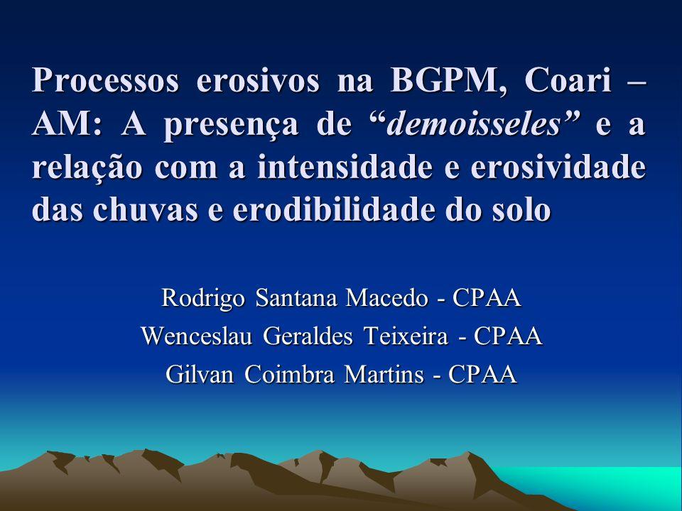 Processos erosivos na BGPM, Coari – AM: A presença de demoisseles e a relação com a intensidade e erosividade das chuvas e erodibilidade do solo