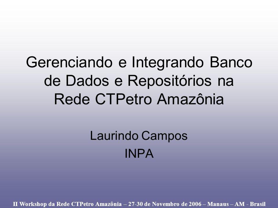 Gerenciando e Integrando Banco de Dados e Repositórios na Rede CTPetro Amazônia
