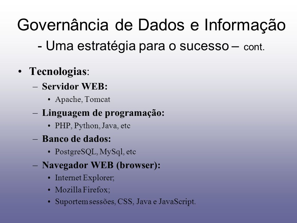 Governância de Dados e Informação - Uma estratégia para o sucesso – cont.