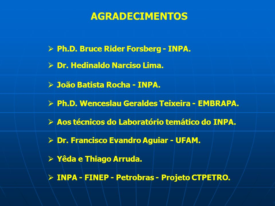AGRADECIMENTOS Ph.D. Bruce Rider Forsberg - INPA.