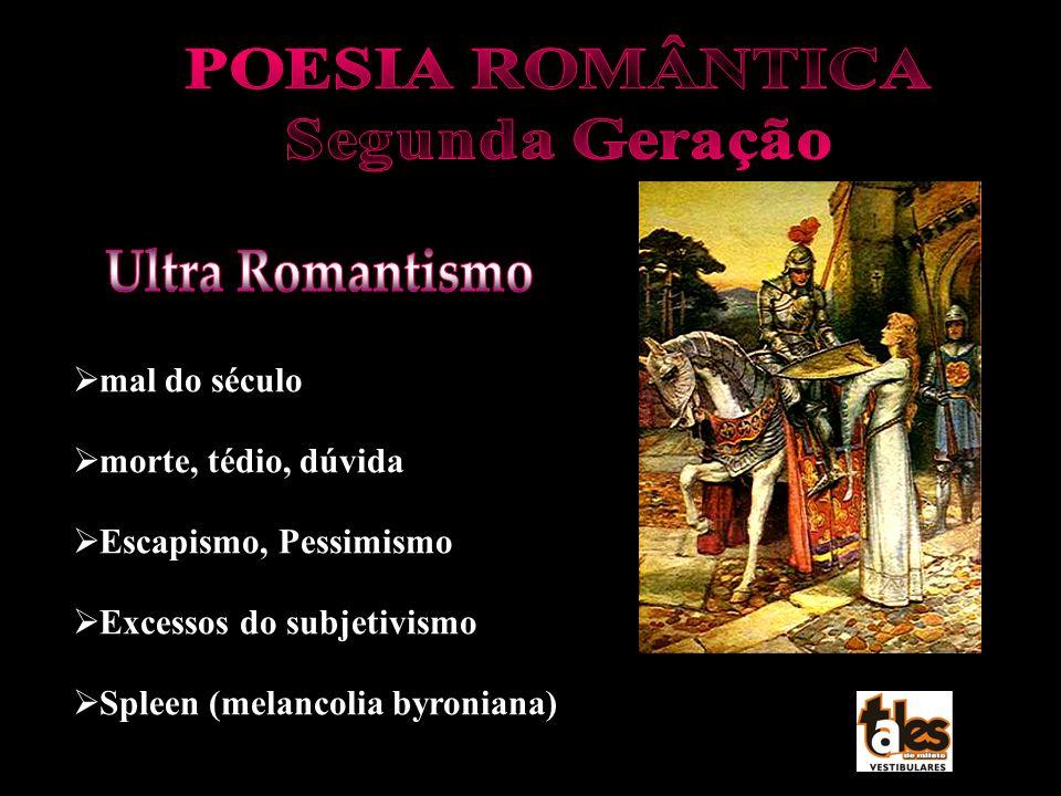 Ultra Romantismo mal do século morte, tédio, dúvida